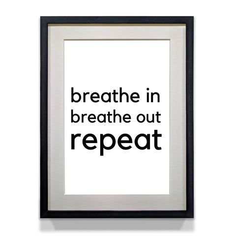 Breath in Breath Out Healthy Stress Free Life Message Poster for Home and Office - WhatsYourPrint