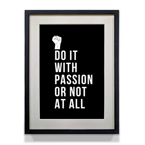 Do It with Passion Or Not at All - Inspirational Quote Poster - WhatsYourPrint