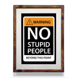 Warning No Stupid People Beyond This Point Motivation Quote Framed Poster with Non Reflective Glass - WhatsYourPrint