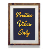 Positive Vibes Only Inspiring Thoughts Motivational Poster Art - WhatsYourPrint