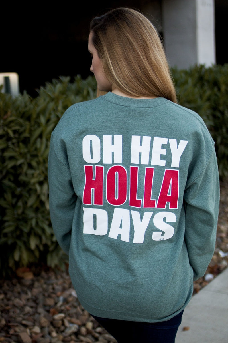 Hey Holla Days Sweatshirt