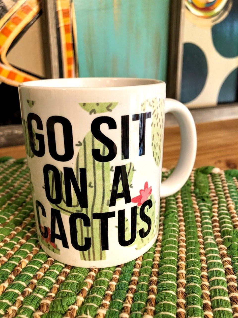 Go Sit On A Cactus Mug