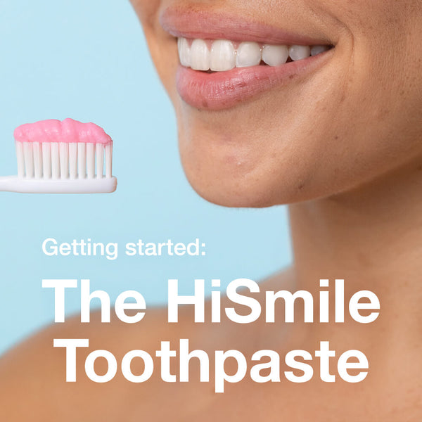 Getting Started: The HiSmile Toothpaste