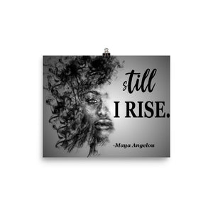 STILL I RISE | High Quality Poster