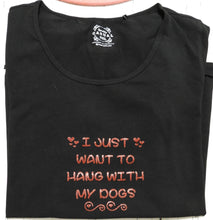 Load image into Gallery viewer, Just Want to Hang with My Dogs T-shirt