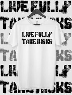 T-SHIRT LIFE FULLY, TAKE RISKS