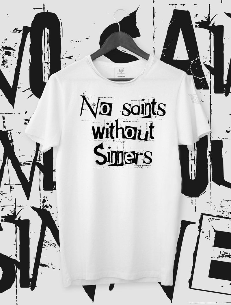 T-SHIRT NO SAINTS WITHOUT SINNERS