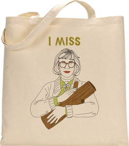 I MISS THE LOG LADY tote bag