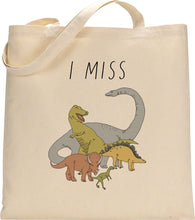 Load image into Gallery viewer, I MISS THE DINOSAURS tote bag