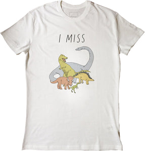 I MISS THE DINOSAURS tee