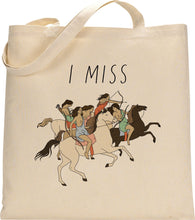 Load image into Gallery viewer, I MISS THE AMAZONS tote bag