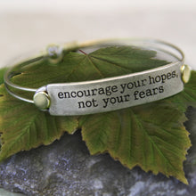 Load image into Gallery viewer, Encourage your hopes, not your fears Inspirational Message Bracelet BR409