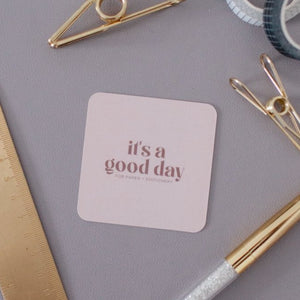 It's A Good Day Note Card