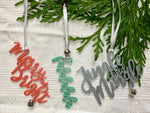 "Load image into Gallery viewer, On a white fabric background there are three R+D 3D printed ornaments hanging from an evergreen branch. Each is in a cursive font and have a jingle bell attached. There are in red, green or silver colors and read ""Merry and Bright"", ""falalalala"", and ""Jingle and Mingle"""