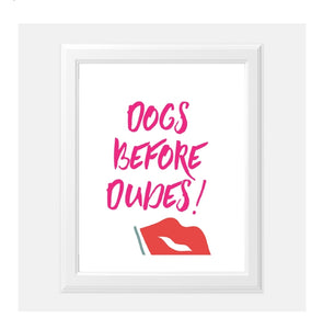 Dogs before dudes wall art