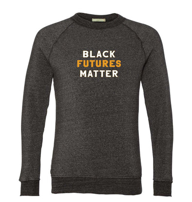 BLACK FUTURES MATTER ALTERNATIVE UNISEX ECO-FLEECE SWEATSHIRT <br />slim fit - humanKIND shop with a purpose