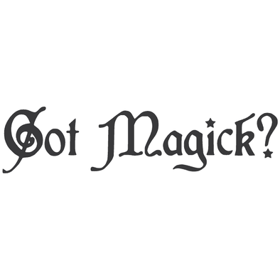 GOT MAGICK?