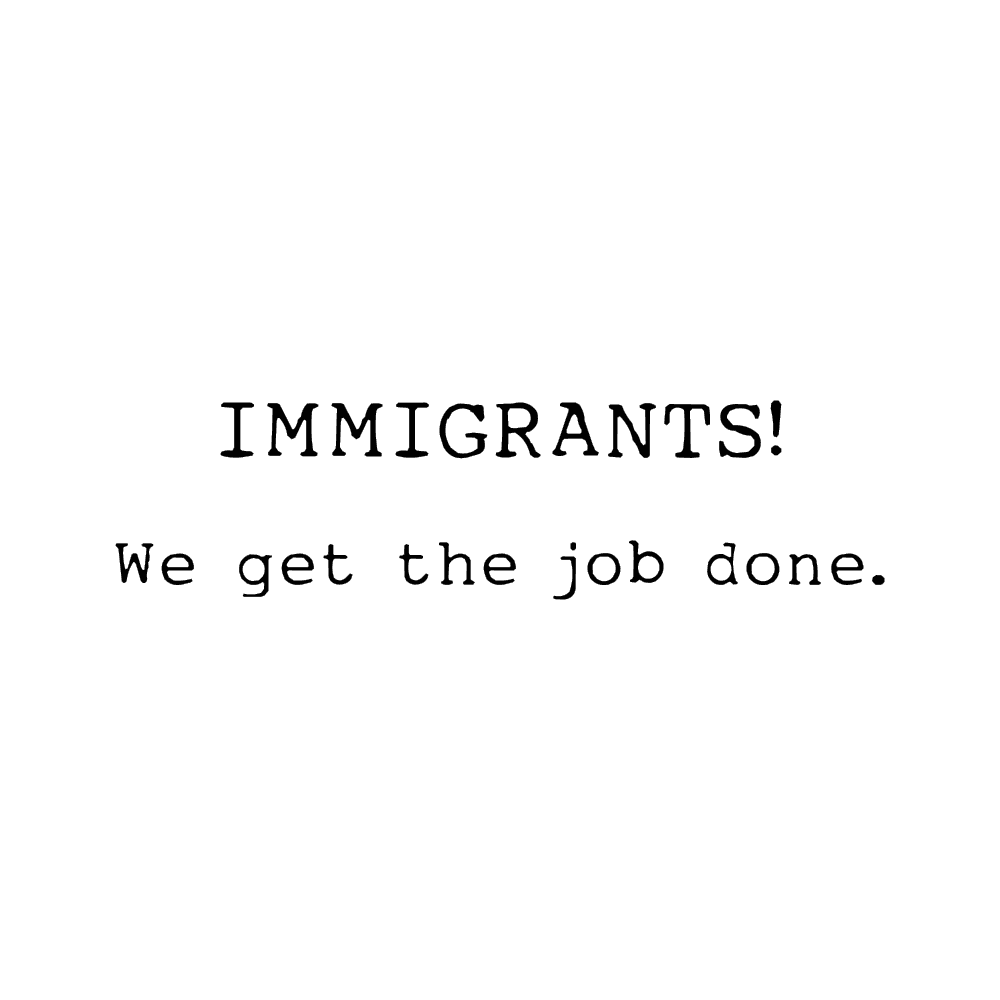 HAMILTON- IMMIGRANTS! WE GET THE JOB DONE. - humanKIND shop with a purpose