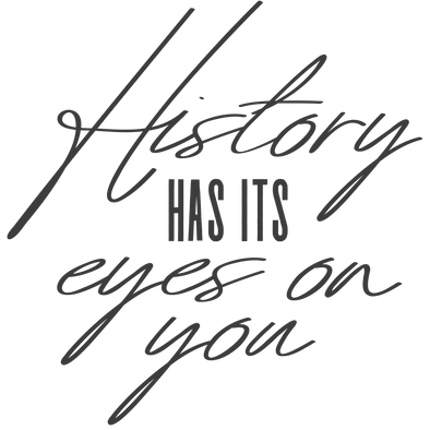 HISTORY HAS ITS EYES ON YOU - humanKIND shop with a purpose