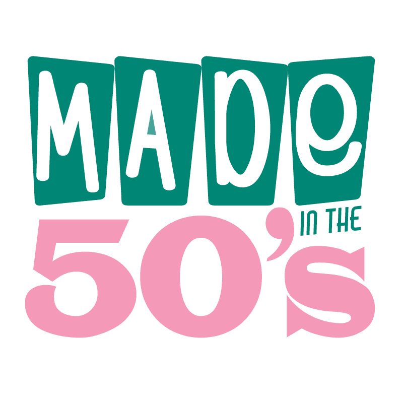 MADE IN THE 50S