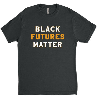 BLACK FUTURES MATTER <br />NEXT LEVEL UNISEX TRIBLEND TEE <br />classic fit - humanKIND shop with a purpose