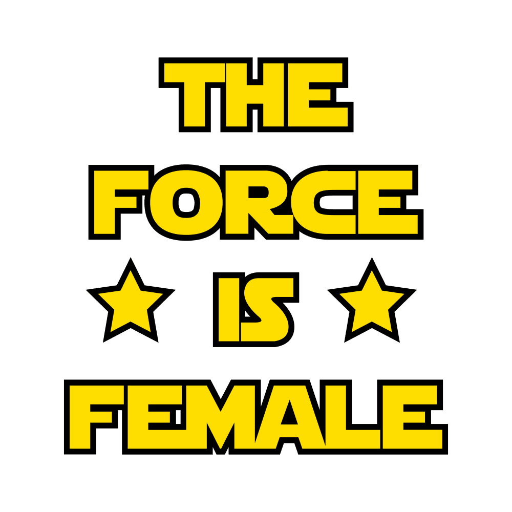 THE FORCE IS FEMALE - humanKIND