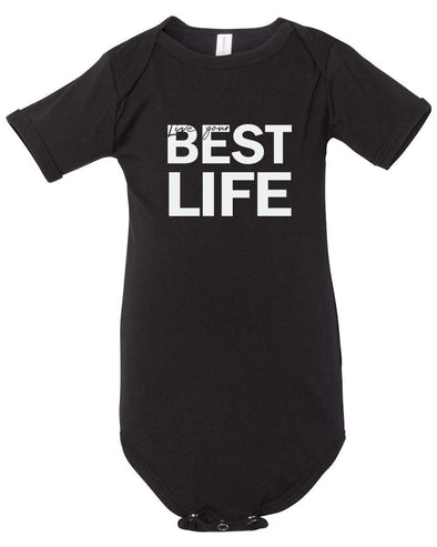 yEAHbestlife™  LIVE YOUR BEST LIFE SHORT SLEEVE ONESIE <br />bella + canvas - humanKIND shop with a purpose