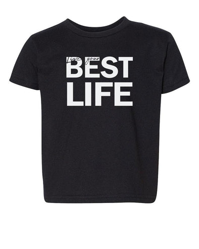 yEAHbestlife  LIVE YOUR BEST LIFE SHORT SLEEVE TODDLER TEE <br />next level - humanKIND shop with a purpose
