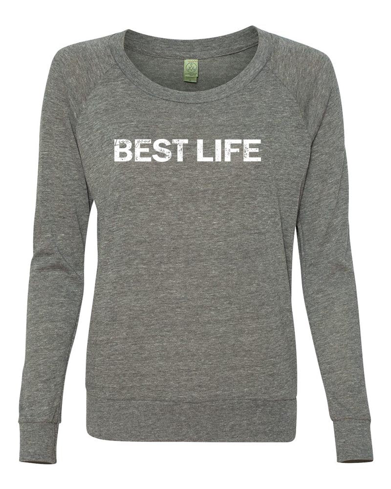 yEAHbestlife  ladies' eco jersey slouchy pullover - humanKIND shop with a purpose