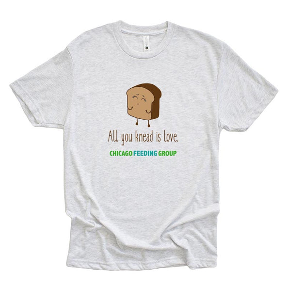 ALL YOU KNEAD IS LOVE Chicago Feeding Group <br />NEXT LEVEL UNISEX TRIBLEND TEE <br />classic fit