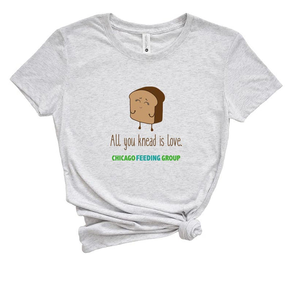 ALL YOU KNEAD IS LOVE  CHICAGO FEEDING GROUP  <br />NEXT LEVEL WOMEN'S TRIBLEND TEE <br />slim fit