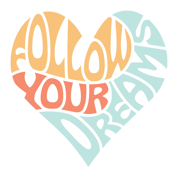 FOLLOW YOUR DREAMS - humanKIND shop with a purpose