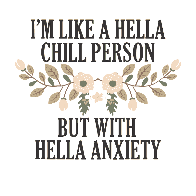 HELLA CHILL, HELLA ANXIETY - humanKIND shop with a purpose