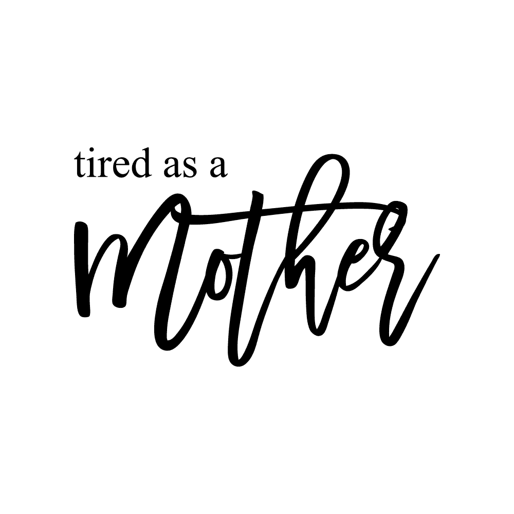 MOM- TIRED AS A MOTHER - humanKIND shop with a purpose