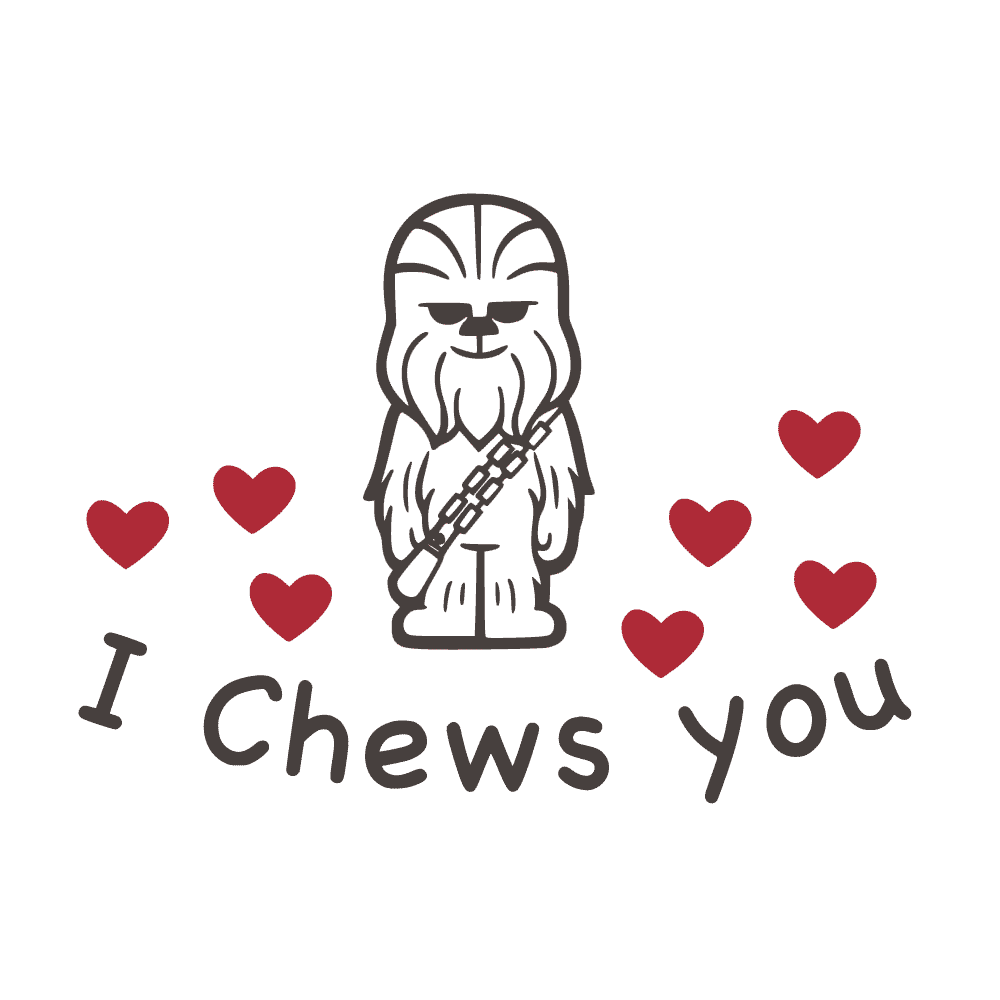 VALENTINE'S DAY- STAR WARS- CHEWBACCA- I CHEWS YOU - humanKIND