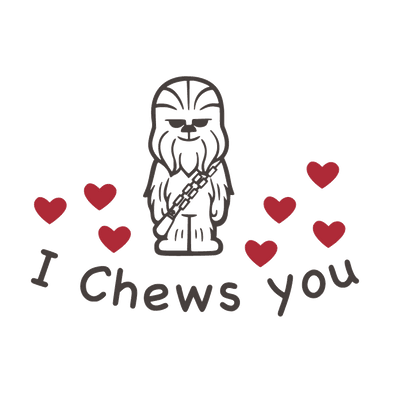 VALENTINE'S DAY- STAR WARS- CHEWBACCA- I CHEWS YOU - humanKIND shop with a purpose