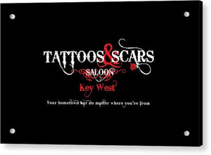 Tattoos & Scars Sign - Acrylic Print