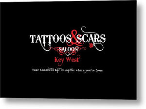 Tattoos & Scars Sign - Metal Print