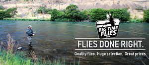 Big Time Flies Flies Done Right Mason on the Deschutes