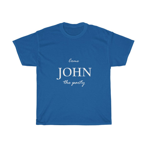 """Come John the party"""