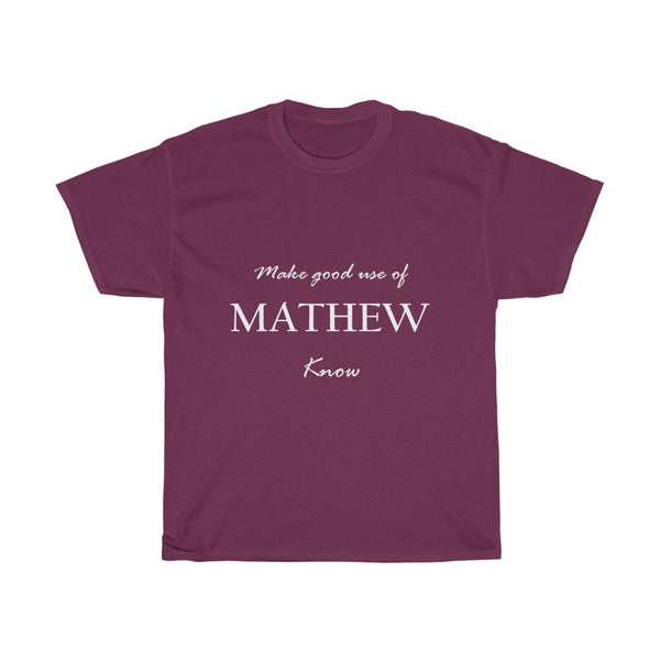 """Make good use of Mathew know"""
