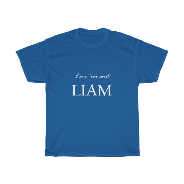 """Love 'em and Liam"""