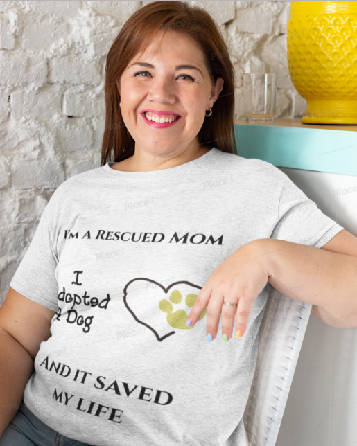 I'm A Rescued Mom/Mum/Dad T-Shirts - Wear Them Proudly