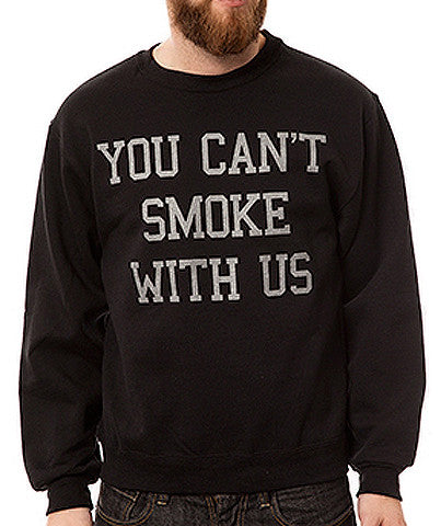 YOU CANT SMOKE WITH US CREW BLACK
