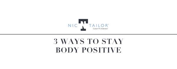 3 WAYS TO STAY BODY POSITIVE