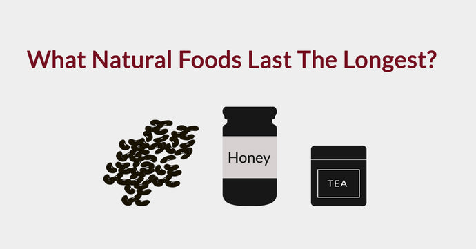 What Natural Foods Last The Longest?