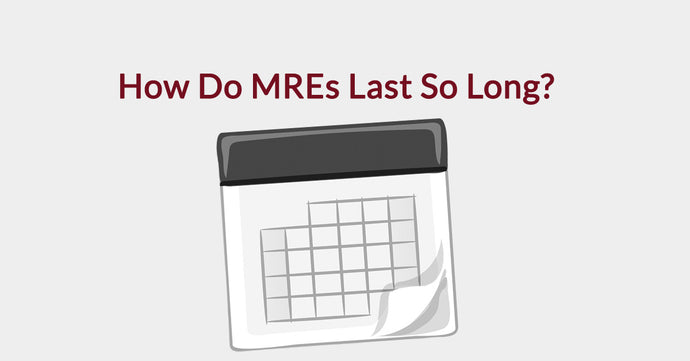 How Do MREs Last So Long?