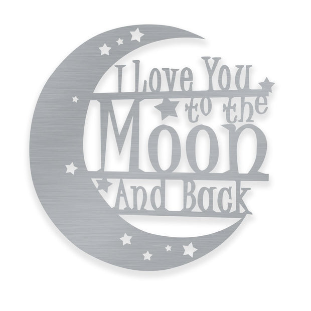 I Love You to the Moon & Back Sign Metal Art Global 18 Shiny Silver