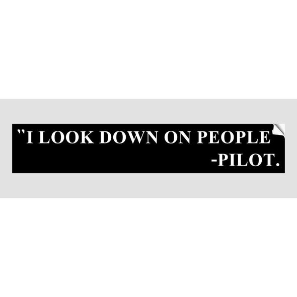 I LOOK DOWN ON PEOPLE Sticker