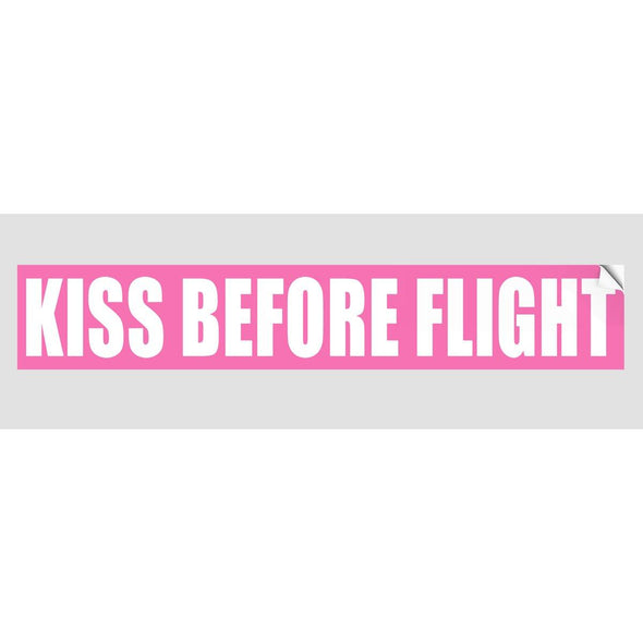 KISS BEFORE FLIGHT Sticker